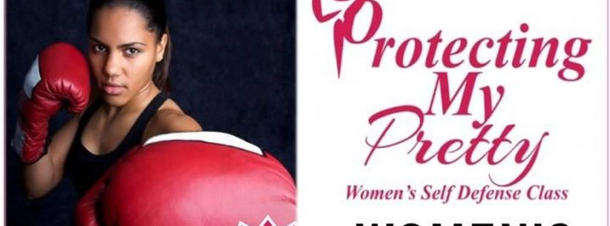 Protecting My Pretty Women's Self-Defense Class