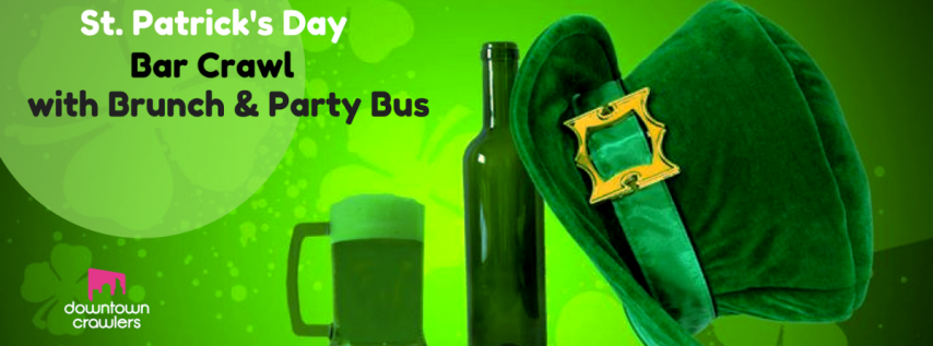 St.Patrick's Day Bar Crawl with Brunch and Party Bus