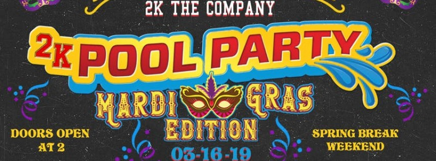 #2KPoolParty - Mardi Gras Edition! (Spring Break Weekend) Sat March 16th