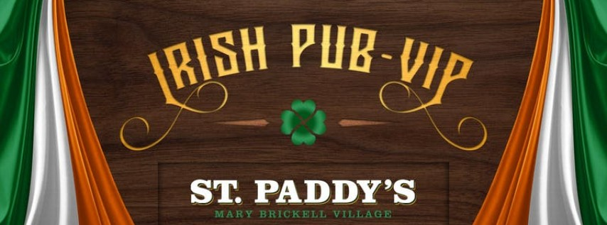 Irish Pub VIP - St. Paddy's Brickell