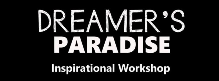 Dreamer's Paradise - an INspirational Workshop (2019)