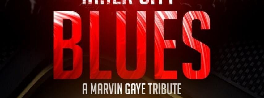 Inner City Blues: A Marvin Gaye Tribute Concert