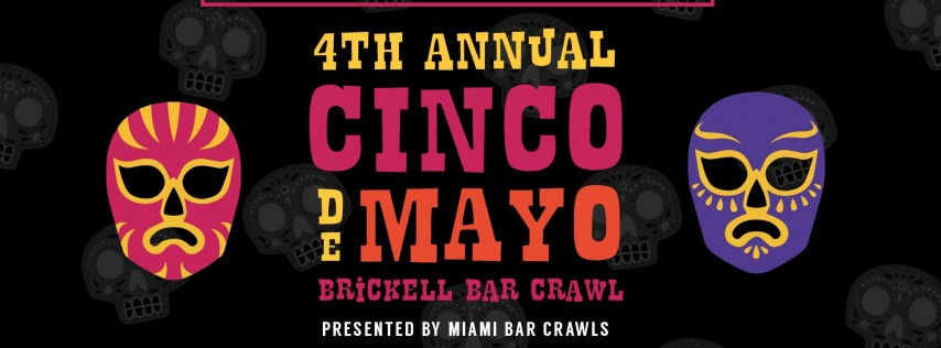 4th Annual Cinco de Mayo Bar Crawl in Brickell