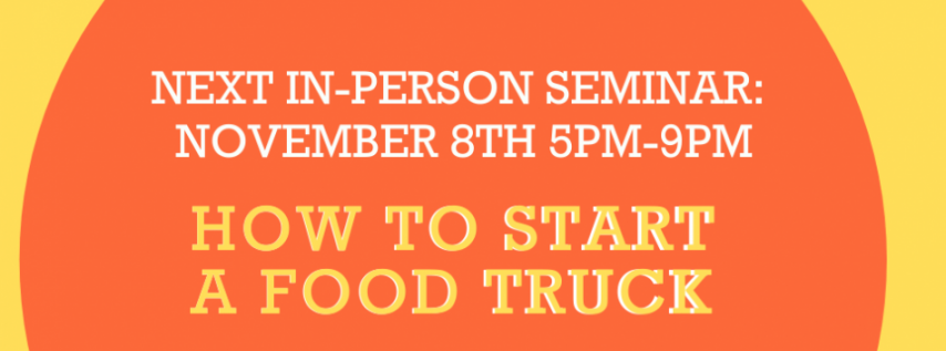 How to Start a Food Truck Seminar