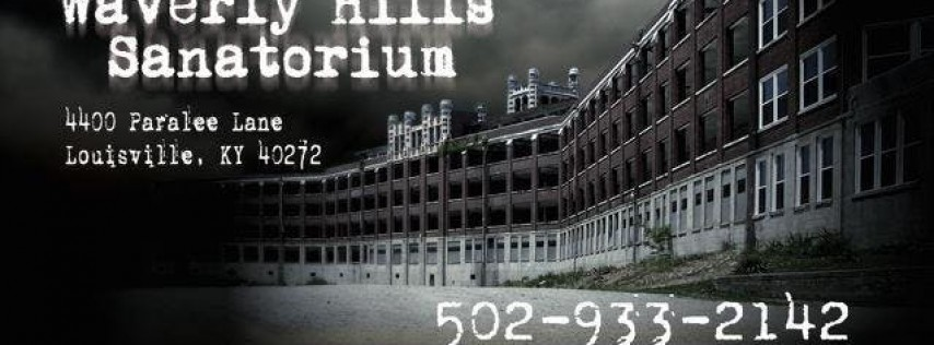 Jr. Ghost Hunters Night/ Under 18 Night / 6 Hour Paranormal Investigation at Waverly Hills Sanatorium