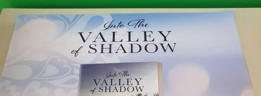 Into The Valley Of Shadow -By Dennis Thurman (Book Signing)