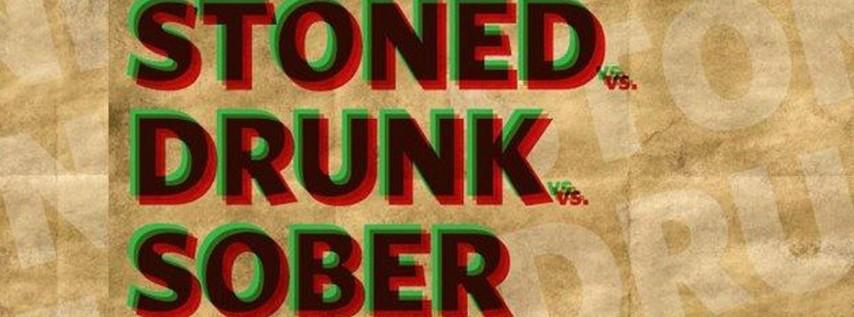 Stoned vs Drunk vs Sober