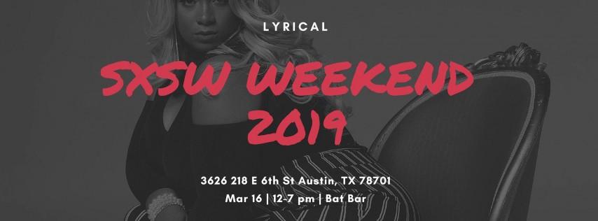 SXSW Weekend Lyrical live!!