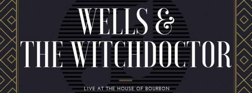 Wells & The Witchdoctor