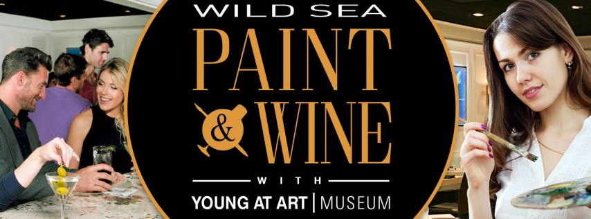 Wild Sea Paint & Wine with Young At Art Museum