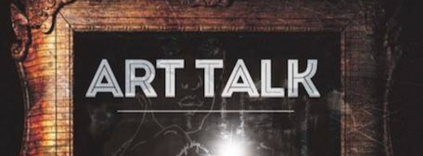 Art Talk- March 20th