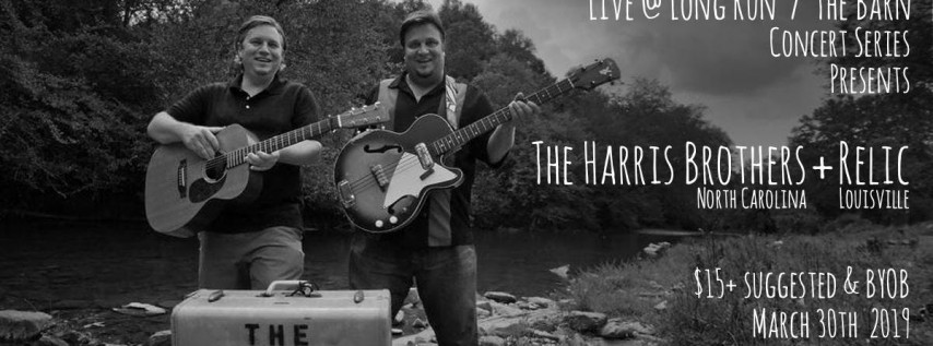 The Harris Brothers + Relic: The Barn / Live @ Long Run Concert Series
