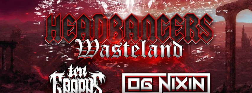 Headbangers Wasteland | Featuring TenGraphs & OG Nixin