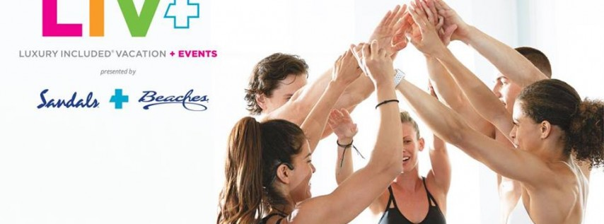 LIV+ Fitness Event Presented by Sandals/Beaches