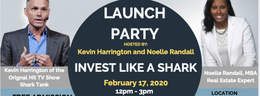 Launch Party ** Invest Like a Shark featuring Kevin Harrington