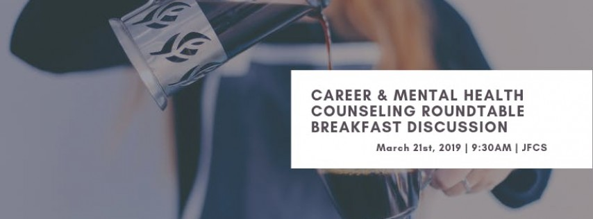 Career & Mental Health Counseling Roundtable Breakfast Discussion