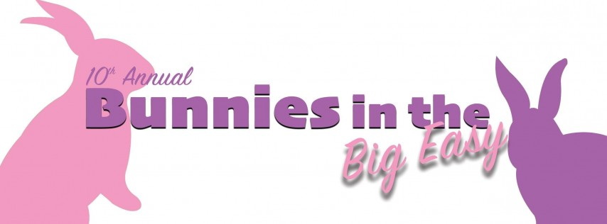 10th Annual Bunnies in the Big Easy
