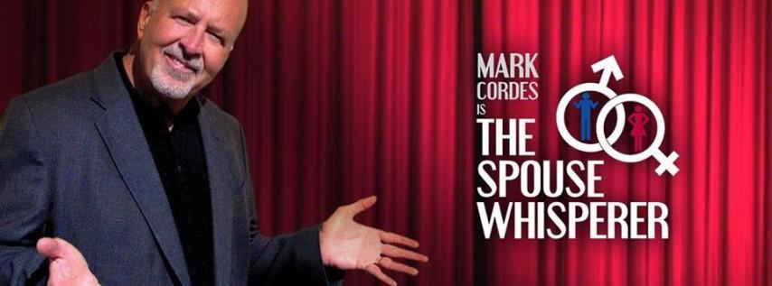Mark Cordes - The Spouse Whisperer