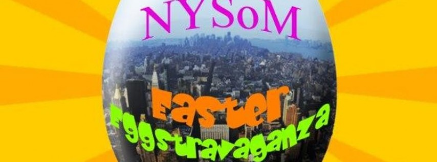 NYSoM EASTER EGGSTRAVAGANZA 2019