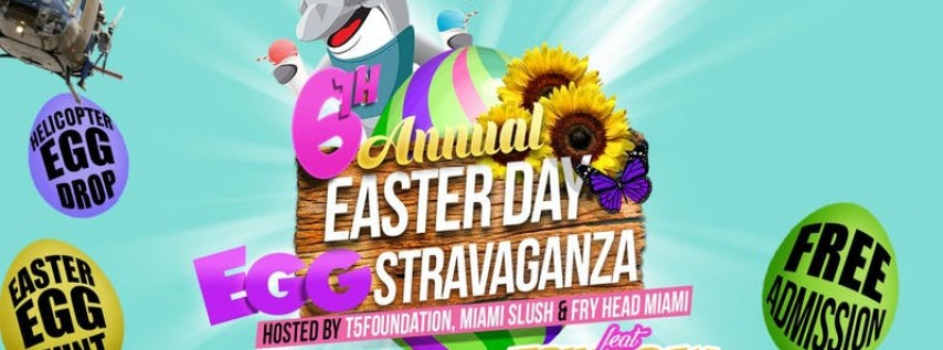 6th Annual Easter Day Eggstravanagza & The Trina Day Easter Edition