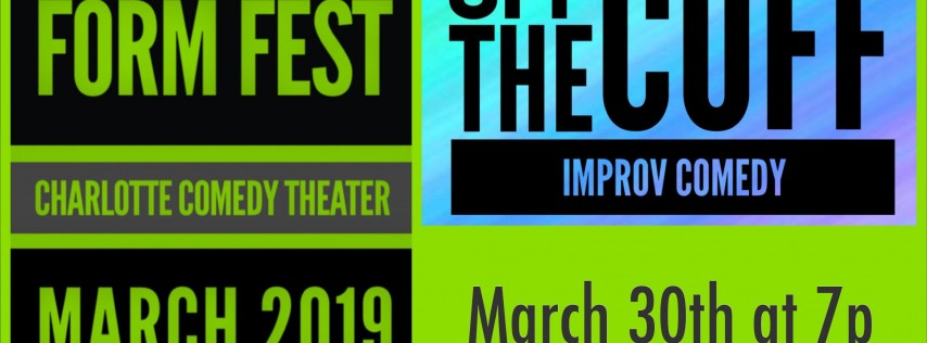 CCT FORM FEST - Featuring Off the Cuff Comedy