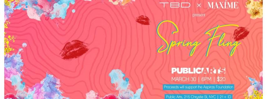 TBD x Maxime   Spring Fling @ PUBLIC ARTS