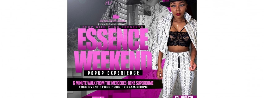 """Shop With Piink Presents """"THE ESSENCE WEEKEND POP UP EXPERIENCE"""