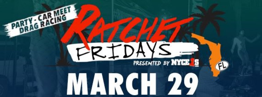 Ratchet Friday in Florida (Bradenton) - 3/29/19