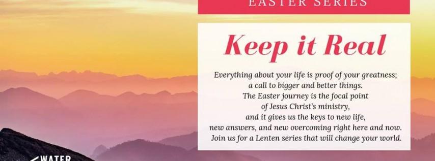 Easter Series - Keep it Real