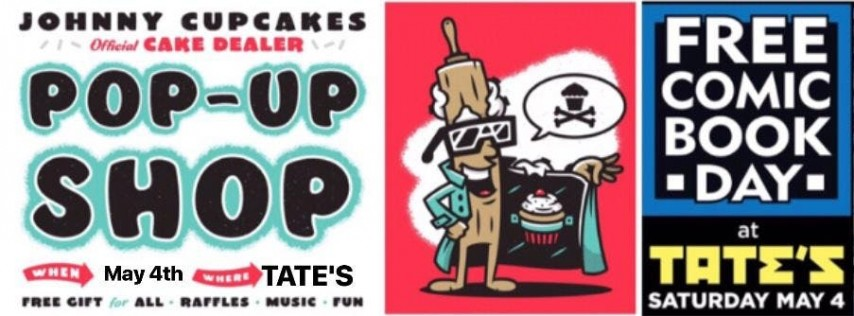 Johnny Cupcakes Pop-Up Shop / TATE'S Comics / STAR WARS DAY