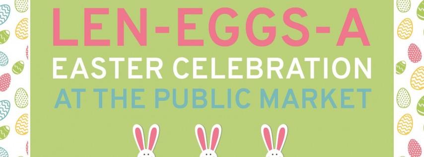 Len-EGGS-a Easter Celebration at the Public Market