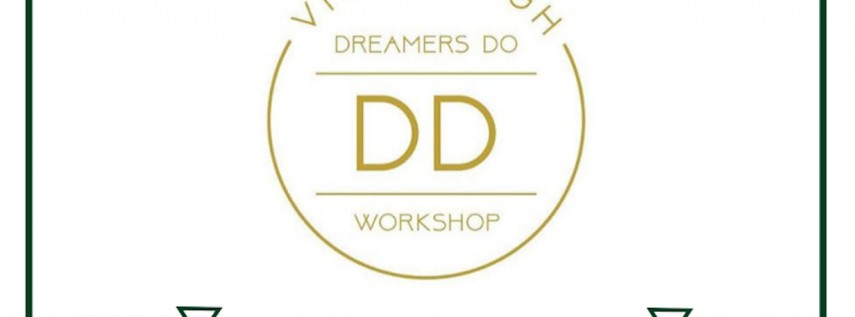 Dreamers Do Workshop