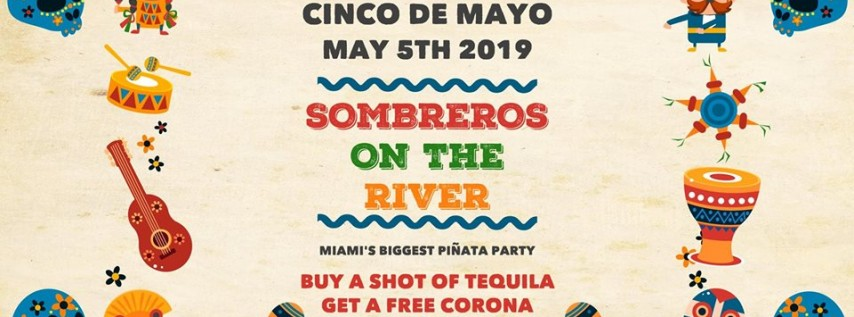Sombreros on the River Cinco de Mayo Celebration - Sunday, May 5, 2019