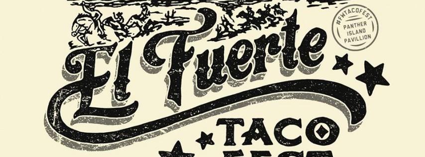 El Fuerte FW Taco Fest 2019 at Panther Island Pavilion 'The Shack'