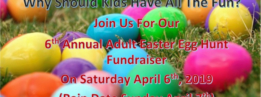 6th Annual Adult Easter Egg Hunt