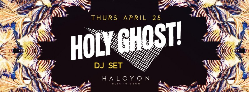 Holy Ghost!- DJ Set