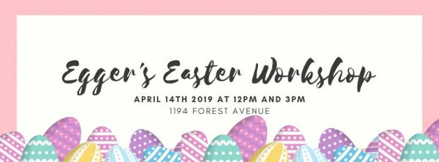 Egger's Easter Workshop