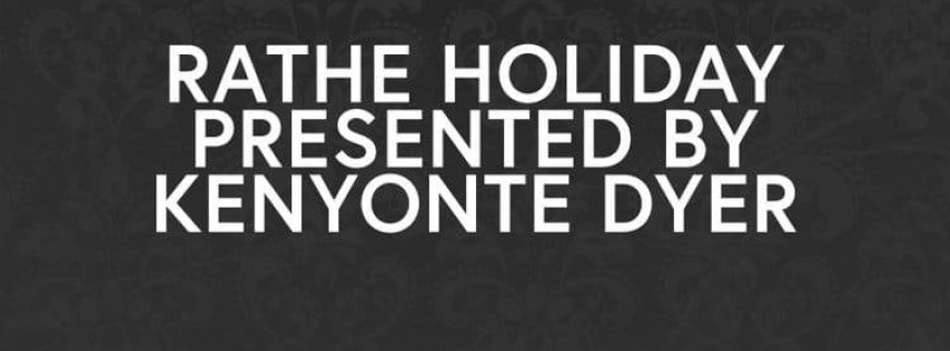 Rathe Holiday presented by Kenyonte Dyer