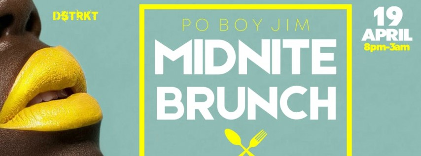 'SPRING FEVER' Midnite Brunch @ Po Boy Jim (9th St Location)