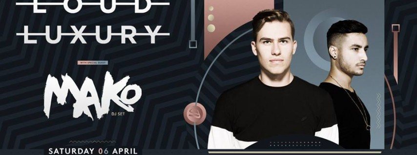 Loud Luxury w/ Mako