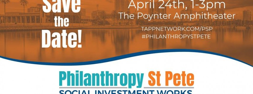 Philanthropy St Pete: Social Investment Works (Presented by Tapp Network)