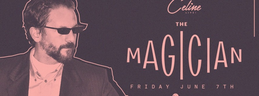 The Magician at Celine Orlando | Fri 06.07.19