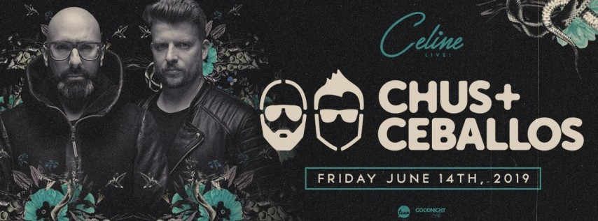 Chus & Ceballos at Celine Orlando | Fri 06.14.19