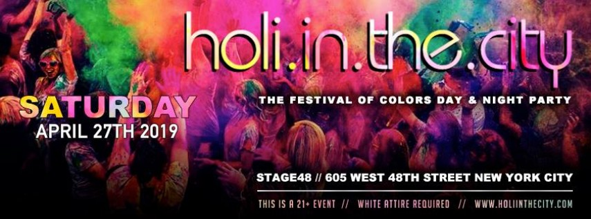 HOLI IN THE CITY : Sat April 27th - NYC's Biggest Festival of Colors Party