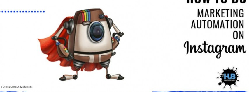 HOW TO DO MARKETING AUTOMATION ON INSTAGRAM