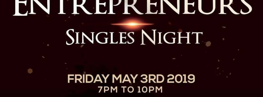 1ST Friday Entrepreneur Singles Night Networking Bash