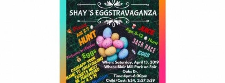 SHAY'S EGGSTRAVAGANZA!!!