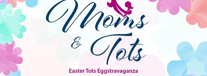 Moms n' Tots Easter Tots Eggstravaganza (Ages 1-8)