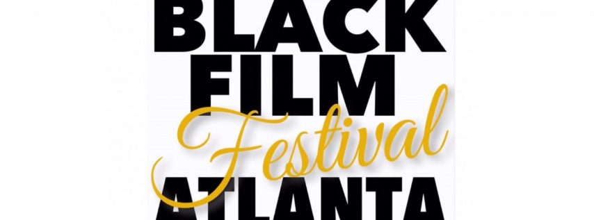 Black Film Festival Atlanta!