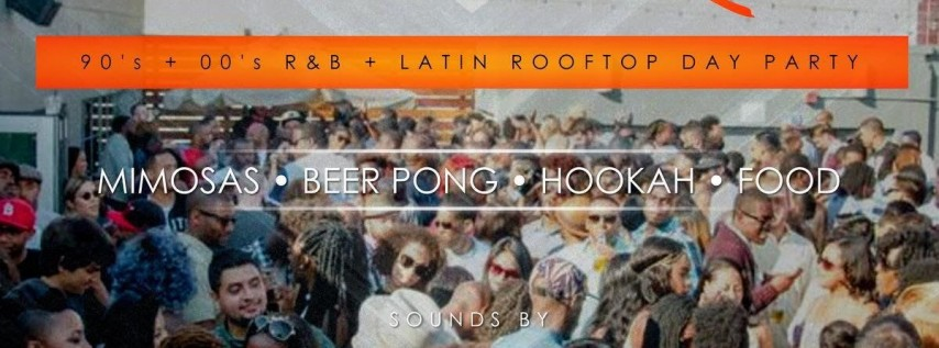90's + 00's R&B & Latin Rooftop Day Party